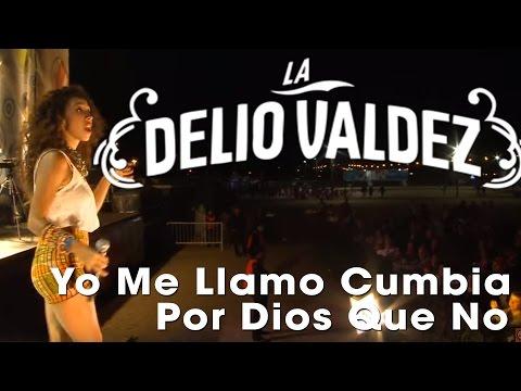 LA DELIO VALDEZ - Yo Me Llamo Cumbia // Por Dios Que No - (En Vivo en Mar Del Plata)