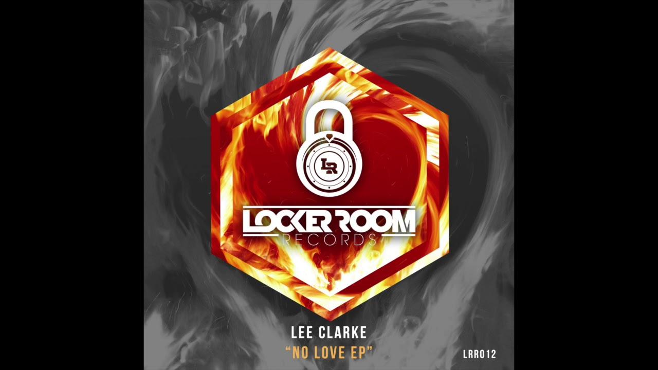Download Lee Clarke - No Love (Original Mix)