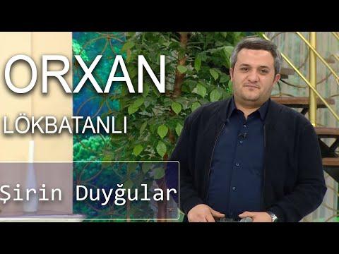 Orxan Lökbatanlı - Şirin Duyğular (Günün Sədası) - ATV Music
