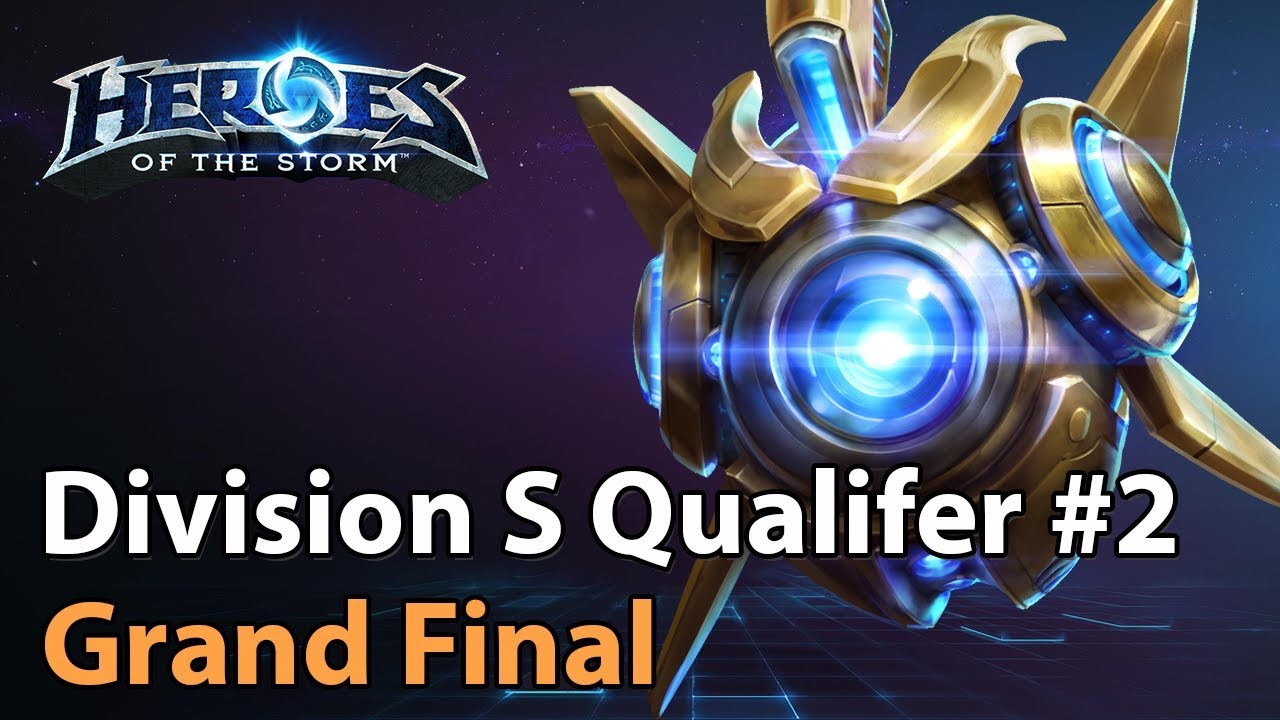 ► Division S Qualifier #2 - Grand Final - Heroes of the Storm Esports