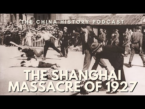 The Shanghai Massacre 1927 - The China History Podcast, presented by Laszlo Montgomery