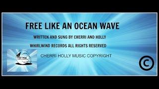 FREE LIKE AN OCEAN WAVE