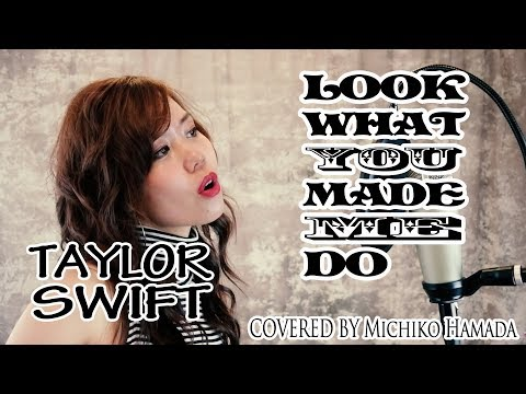Look What You Made Me Do / Taylor Swift  ( cover ) By 濱田道子 (Hamada Michiko )