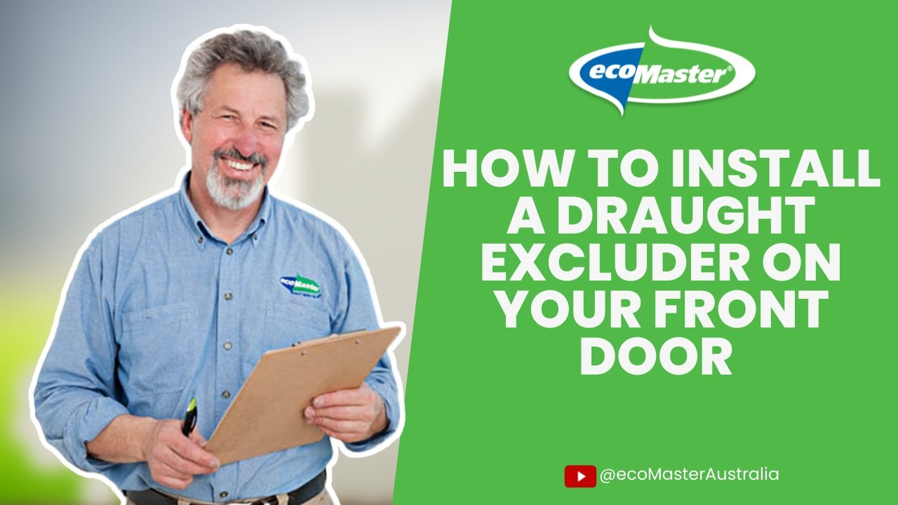 How To Install A Draught Excluder On Your Front Door | By EcoMaster