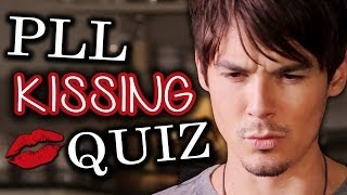 Pretty Little Liars Who Kissed Who QUIZ With Cast