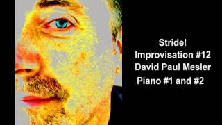 Stride! Session, Improvisation #12 -- David Paul Mesler (piano duo)