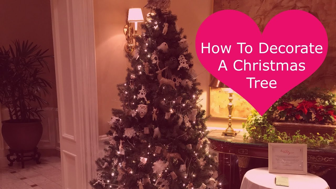 How To Decorate A Christmas Tree 2015 Youtube