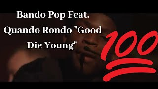 """Bando Pop Feat. Quando Rondo """"Good Die Young"""" ( WSHH Exclusive - Official Music Video)"""