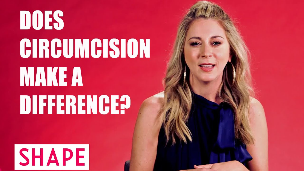 Does Circumcision Make a Difference?   SHAPE - YouTube