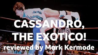 Cassandro, The Exotico! reviewed by Mark Kermode