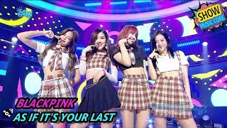 Hot Blackpink As If It 39 S Your Last 블랙핑크 마지막처럼 Show Music Core 20170812