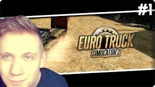 Euro Truck Simulator 2 [#1] Euro Truck - Startujemy
