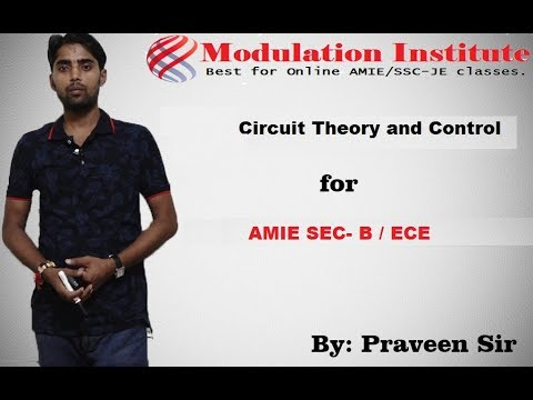 AMIE SEC- B Lecture for Circuit Theory and control By Praveen Sir Modulation 9015781999