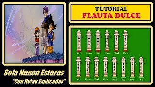 Dragon Ball Gt - Sola Nunca Estaras en Flauta