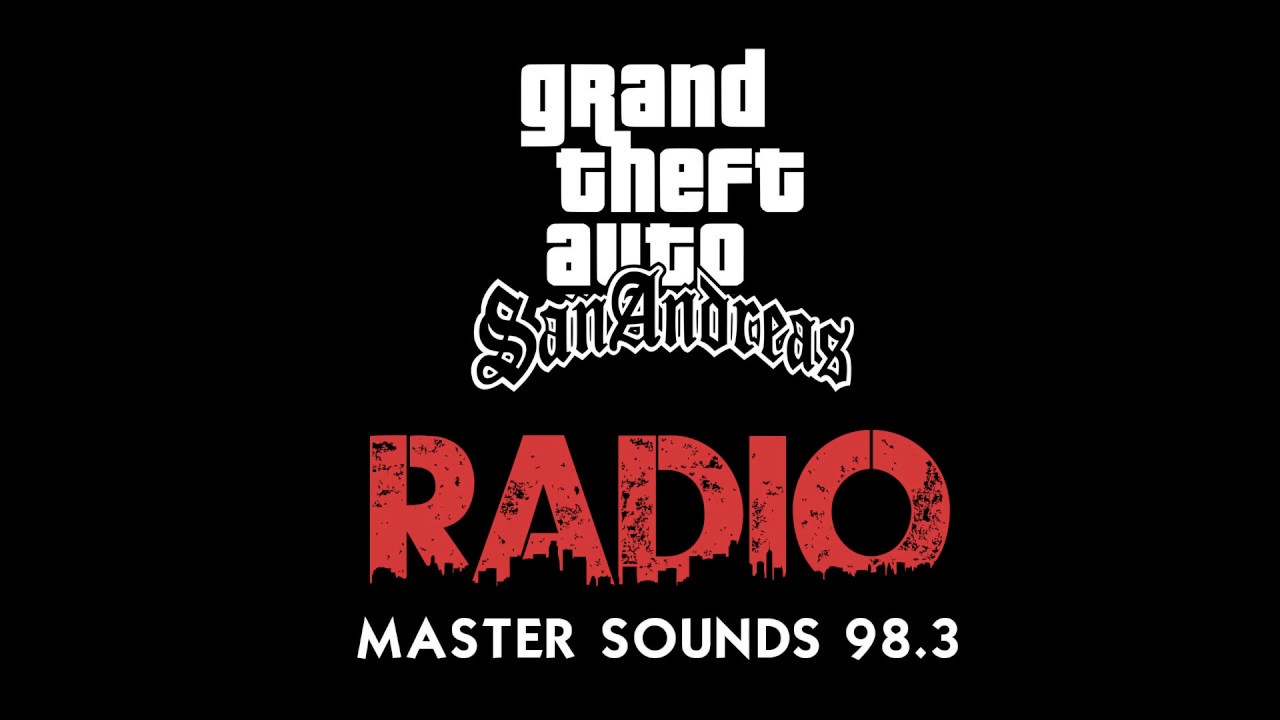 Grand Theft Auto San Andreas - Master Sounds 98 3