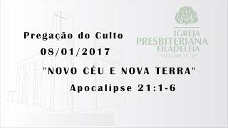 pregação (Novo Céu e nova terra) 08 -01- 17