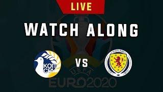 Cyprus vs Scotland - Euro 2020 Live Football Watchalong (Stream)