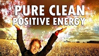 Extremely Powerful Pure Clean Positive Energy - Raise Good Vibrations - Binaural