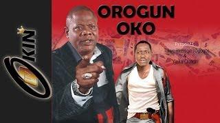 OROGUN OKO PT1 - Latest Nollywood Movie 2014