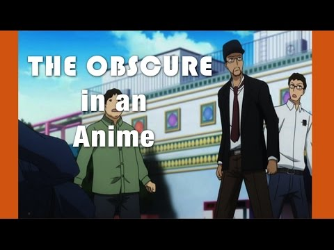 The Obscure in an Anime