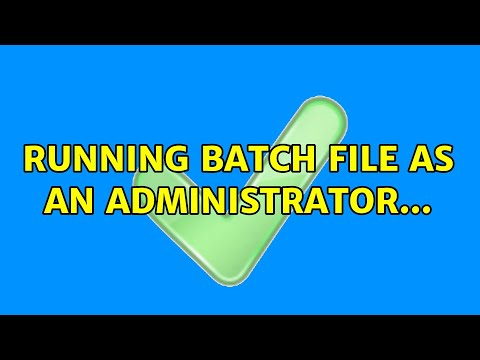 Running Batch File As An Administrator... (2 Solutions!!)