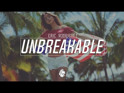 Eric Rodriguez - Unbreakable