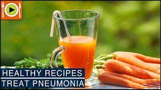 How to Treat Pneumonia | Healthy Recipes