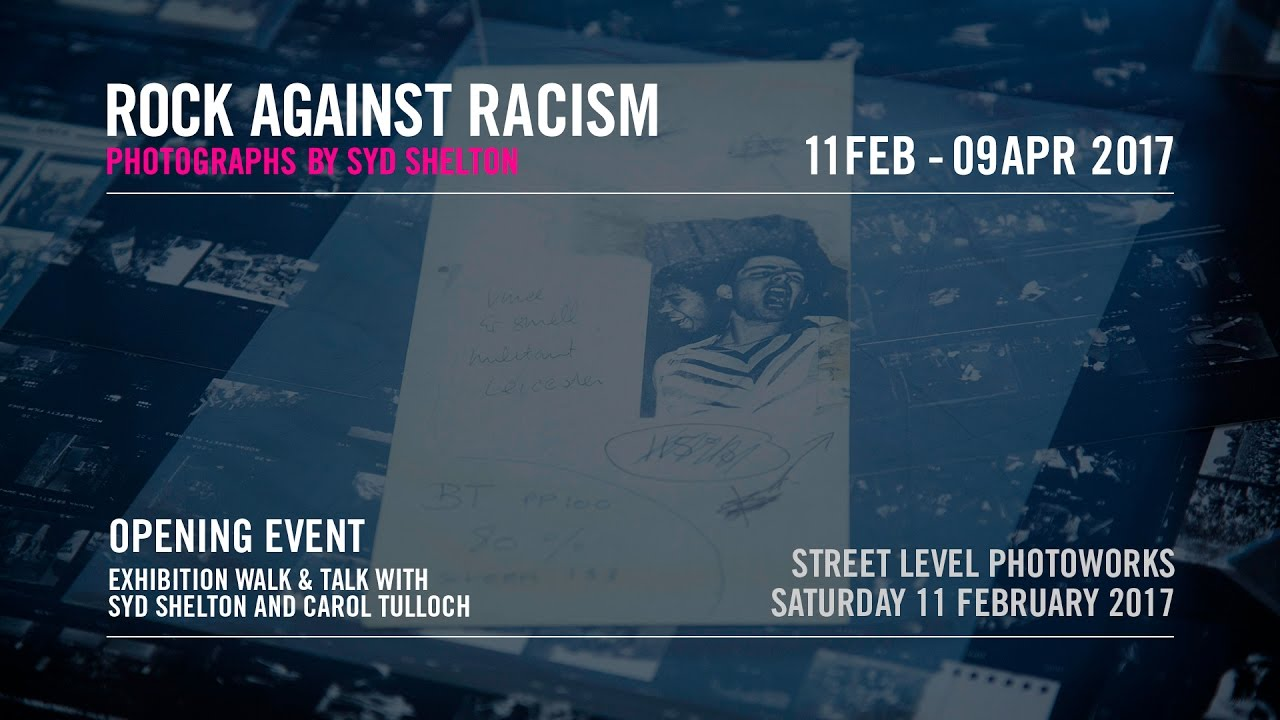 Rock Against Racism - Street Level Photoworks