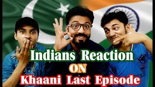 Indians Reaction On Khaani Drama Last Episode