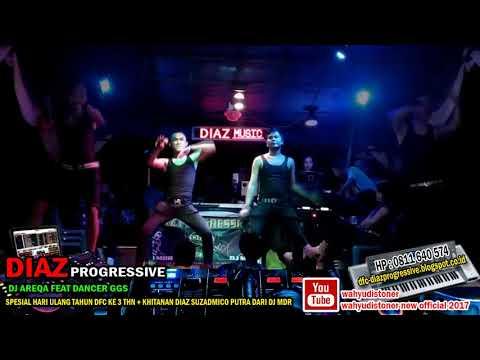 DIAZ 2018 - AKIMILAKU BREAKBEAT Live DJ Areqa & DANCER GGS - LIVE MARKAS SWISS DIAZ PROGRESSIVE