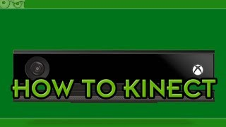 How To Use Kinect on Xbox One