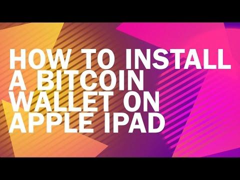 How To Install A Bitcoin Wallet On Apple Ipad // Bit-basics.org