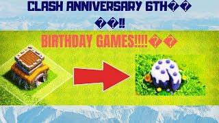 LETS VISIT UR BASES!!! BIRTHDAY GAMES COMPLETING!!! CLASHOVERSARY SECRET!!...