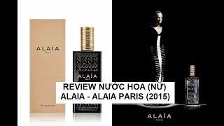 REVIEW NƯỚC HOA (NỮ) ALAIA - ALAIA PARIS (2015)