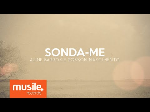Sonda-me - Aline Barros e Robson Nascimento (Lyric)