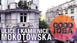 Ulice i kamienice: MOKOTOWSKA | GOOD IDEA