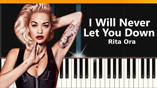 "Rita Ora - ""I Will Never Let You Down"" Piano Tutorial - Chords - How To Play - Cover"