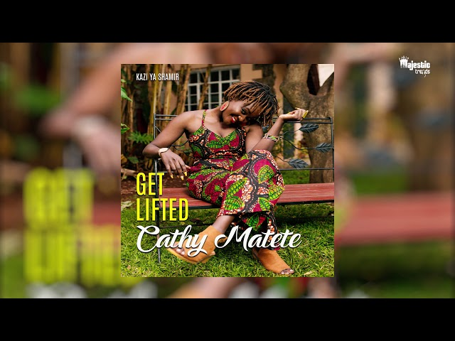 Cathy Matete - Get Lifted (Connection Riddim) | Official Audio