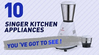 Singer Kitchen Appliances // New & Popular 2017