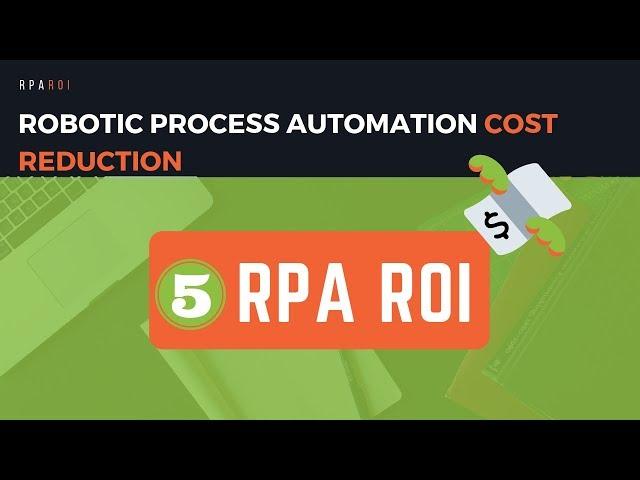 Robotic Process Automation ROI (5 Ways)
