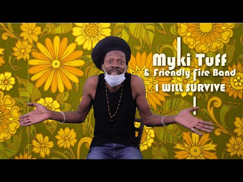Myki Tuff & Friendly Fire Band - I Will Survive (Acoustic)