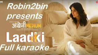 Teri laadki me full karaoke ||Angrezi medium||Irfan khan|karaoke download link in description