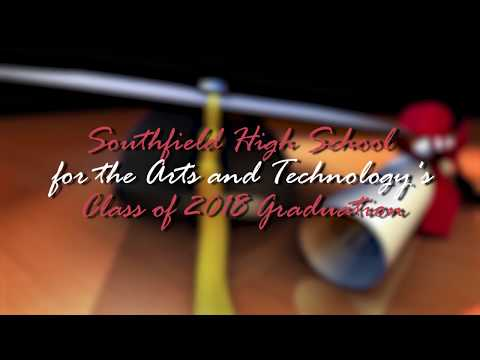 Southfield High School for the Arts and Technology Graduation 2018