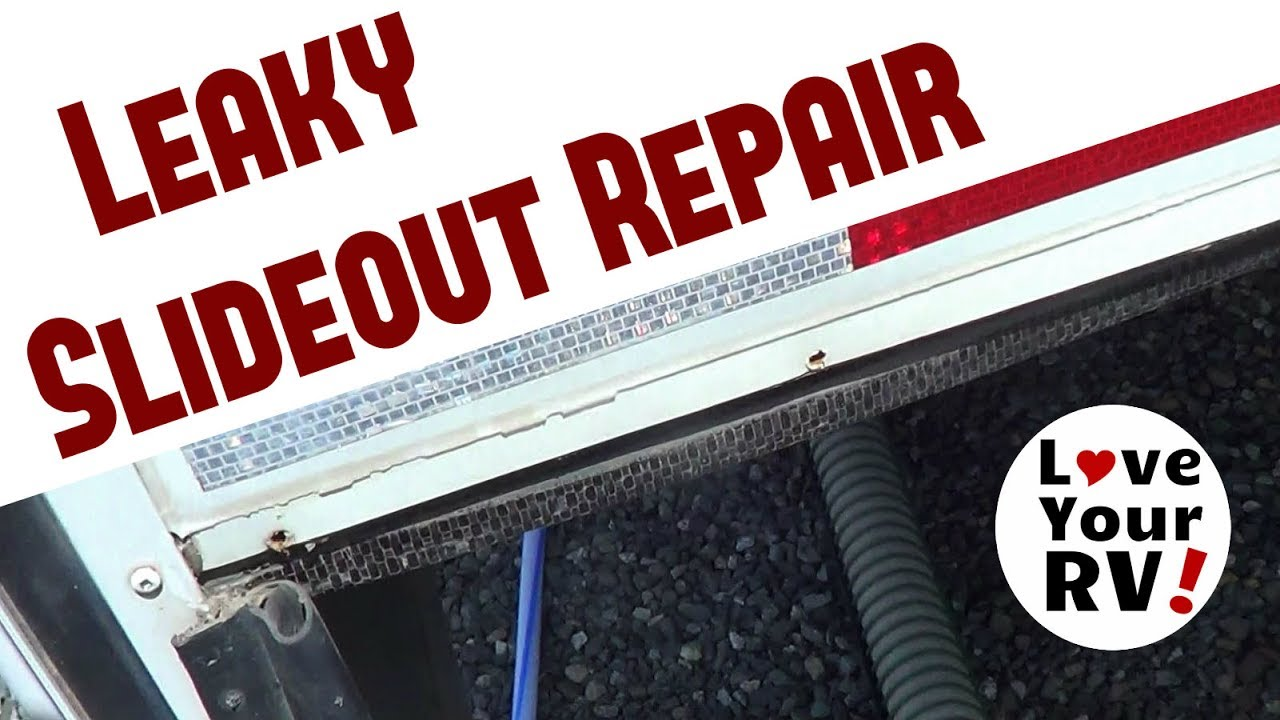 Fixing A Leaky Rv Slide Out Seal Youtube