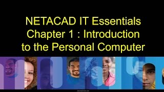 NETACAD IT Essentials, Chapter 1 : Introduction to the Personal Computer