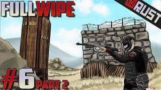 Full Wipe #6 - Part 2 - Rust