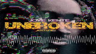 Jove  Kente - Gospel ft. B Jay (Unbroken Mixtape Episode 1)
