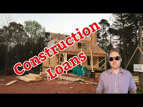 CONSTRUCTION LOANS | How do CONSTRUCTION LOANS work?