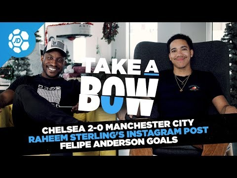 Chelsea 2-0 Manchester City, Raheem Sterling Instagram Post, Felipe Anderson Goals - Take a Bow