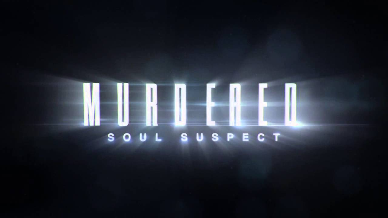 Solve your own murder in Murdered: Soul Suspect